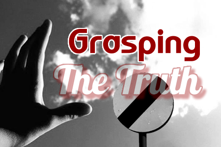 grasping the truth